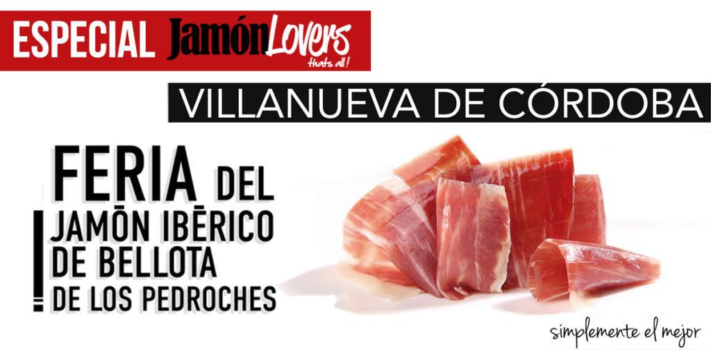 Feria del Jamón Ibérico de Bellota Villanueva de Córdoba Los Pedroches