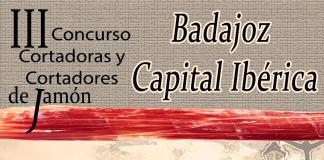 III Concurso de Cortadoras y Cortadores de Jamón Badajoz Capital Ibérica