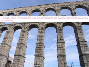 Concurso Cortadores de Jamón de cerdo de capa blanca INTERPORC SPAIN Segovia