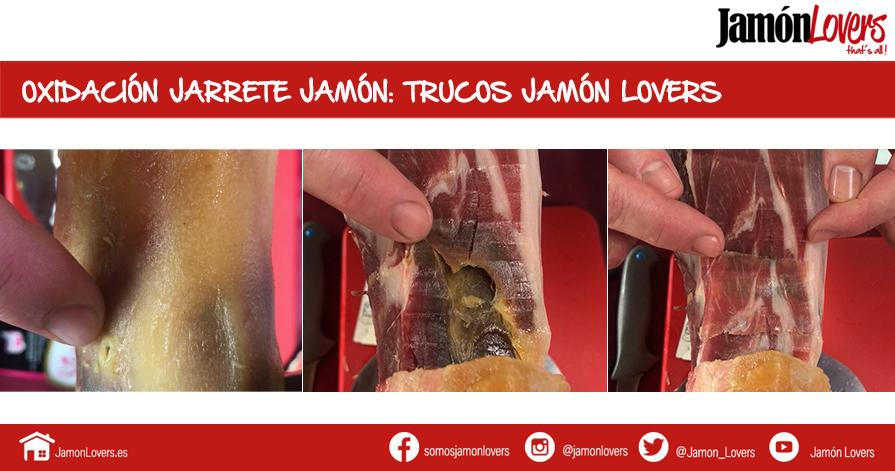 Oxidación en el jarrete del jamón, trucos Jamón Lovers