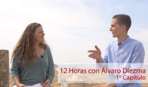 12 Horas con Álvaro Diezma: Capítulo 1