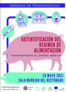 Jornada de Transferencia: Autentificación del régimen de alimentación suministrado al cerdo ibérico